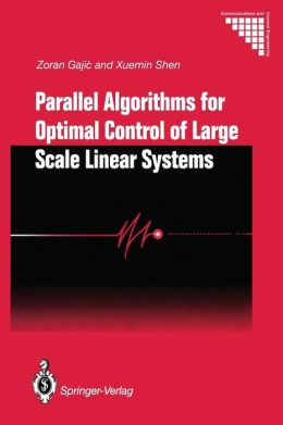 Parallel Algorithms for Optimal Control of Large Scale Linear Systems