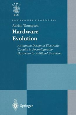 Hardware Evolution: Automatic Design of Electronic Circuits in Reconfigurable Hardware by Artificial Evolution