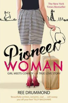 Pioneer Woman: Girl Meets Cowboy