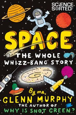 Space: The Whole Whizz-Bang Story