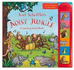Axel Scheffler's Noisy Jungle: A Counting Sound Book