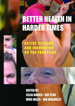 Better Health in Harder Times: Active Citizens and Innovation on the Frontline