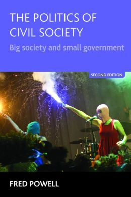 The Politics of Civil Society: Big Society and Small Government - Second Edition