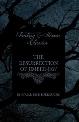 The Resurrection Of Jimber-Jaw (Fantasy And Horror Classics)