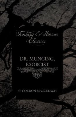 Dr. Muncing, Exorcist (Fantasy And Horror Classics)