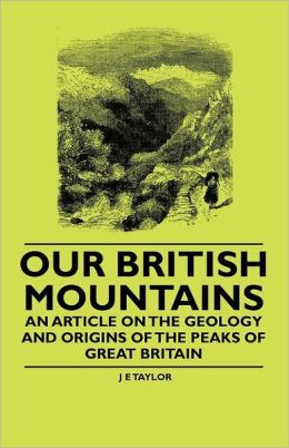 Our British Mountains - An Article on the Geology and Origins of the Peaks of Great Britain