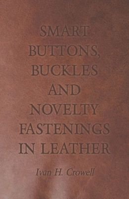 Smart Buttons, Buckles And Novelty Fastenings In Leather