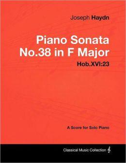 Joseph Haydn - Piano Sonata No.38 in F Major - Hob.XVI: 23 - A Score for Solo Piano