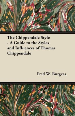 The Chippendale Style - A Guide To The Styles And Influences Of Thomas Chippendale