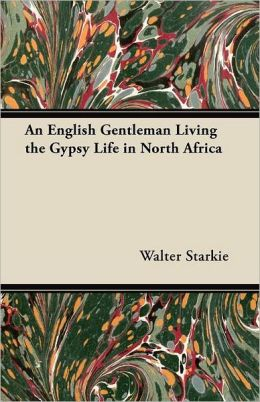 An English Gentleman Living the Gypsy Life in North Africa