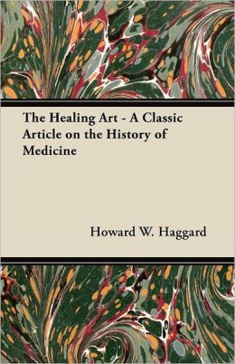 The Healing Art - A Classic Article on the History of Medicine