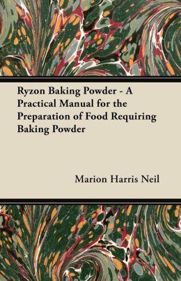 Ryzon Baking Powder - A Practical Manual for the Preparation of Food Requiring Baking Powder