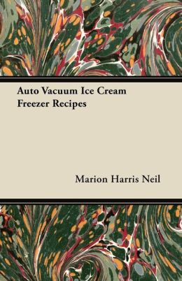 Auto Vacuum Ice Cream Freezer Recipes