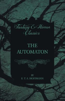 The Automaton (Fantasy and Horror Classics)