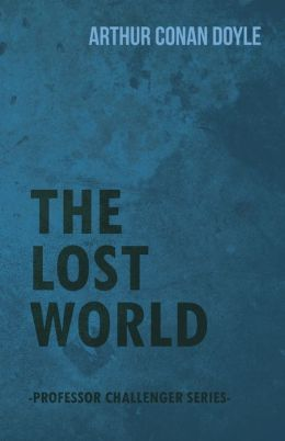 The Lost World (Professor Challenger Series)