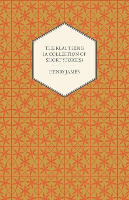 The Real Thing (a Collection of Short Stories)