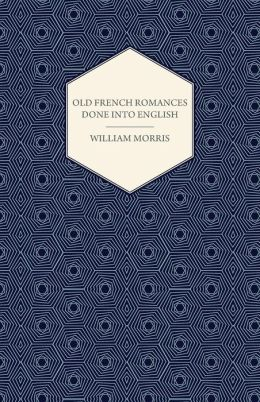 Old French Romances Done Into English (1896)