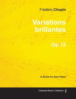Variations brillantes Op.12 - For Solo Piano