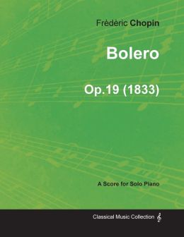 Bolero Op.19 - For Solo Piano (1833)