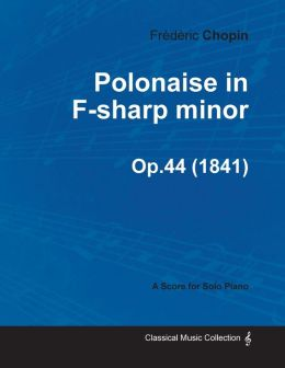 Polonaise in F-sharp minor Op.44 - For Solo Piano (1841)