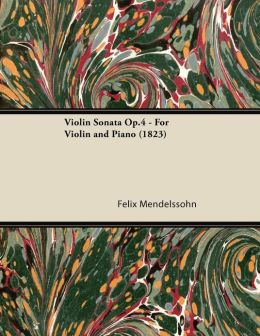 Violin Sonata Op.4 - For Violin and Piano (1823)