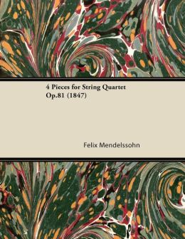 4 Pieces for String Quartet Op.81 (1847)