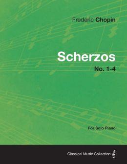 Scherzos No. 1-4 - For Solo Piano