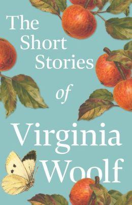 The Short Stories of Virginia Woolf