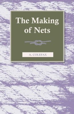 The Making Of Nets