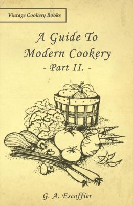 A Guide to Modern Cookery - Part II.