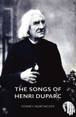The Songs of Henri Duparc