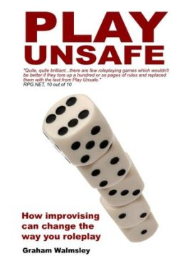 Play Unsafe: How improvising can change the way you roleplay