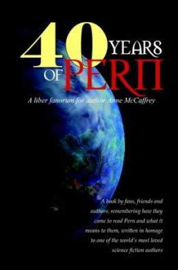 40 Years of Pern: A Liber Fanorum for Author Anne McCaffrey