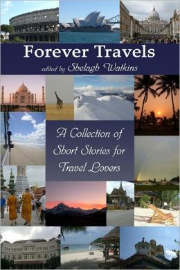 Forever Travels: A Collection of Short Stories for Travel Lovers