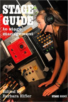 The Stage Guide : To Stage Management