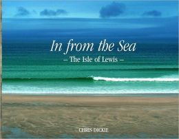 In from the Sea: The Isle of Lewis