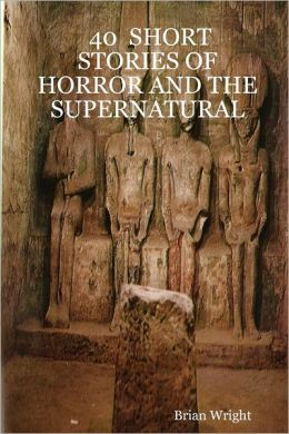 40 Short Stories of Horror and the Supernatural