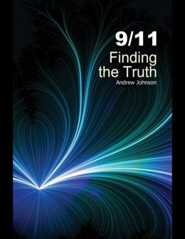9/11: Finding the Truth: 2nd Edition