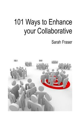 101 Ways to Enhance Your Collaborative
