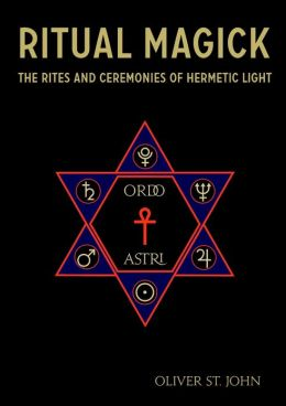 Ritual Magick : The Rites and Ceremonies of Hermetic Light