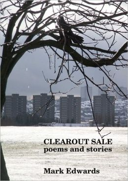 Clearout Sale: Poems and Stories