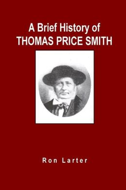 A Brief History of Thomas Price Smith