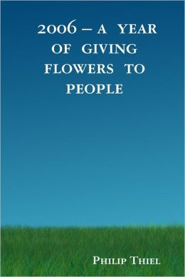 2006 - A Year of Giving Flowers to People