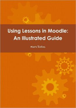 Using Lessons In Moodle: An Illustrated Guide