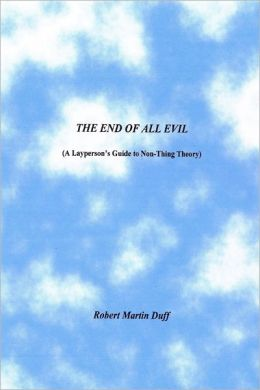The End of All Evil: A Layperson's Guide to Non-Thing Theory
