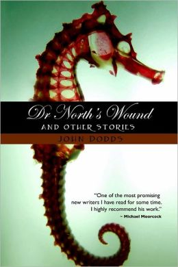 Dr. North's Wound and Other Stories