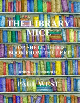 The Library Mice : Top Shelf, Third Book from the Left