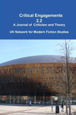Critical Engagements: 2.2: A Journal of Criticism and Theory