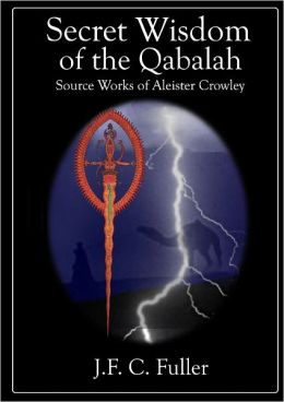 Secret Wisdom of the Qabalah : Source Works of Aleister Crowley