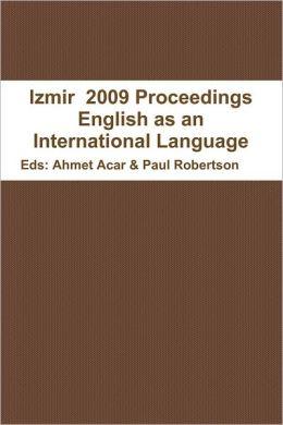 Izmir 2009 Proceedings: English as an International Language